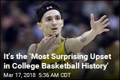 It's the 'Most Surprising Upset in College Basketball History'