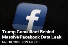 Trump Consultant Behind Massive Facebook Data Leak