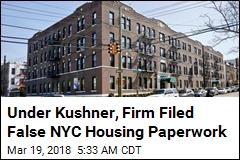 Kushner Family Firm Filed False NYC Housing Paperwork