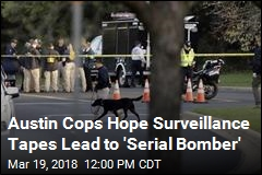 Austin Cops Hope Surveillance Tapes Lead to 'Serial Bomber'