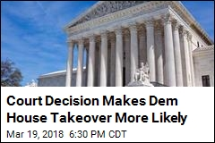 Court Decision Makes Dem House Takeover More Likely