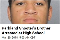 Shooter's Brother Arrested at High School