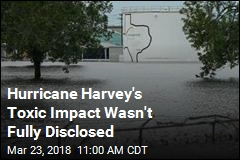 Toxic Leaks Kept Quiet After Hurricane Harvey