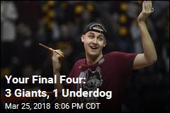 Your Final Four: 3 Giants, 1 Underdog