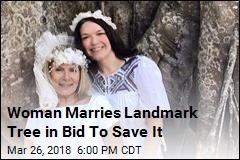 Woman Marries Landmark Tree in Bid To Save It