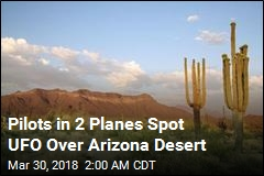 Pilots in 2 Planes Spot UFO Over Arizona Desert