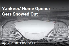 Yankees' Home Opener Gets Snowed Out