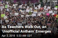 As Teachers Walk Out, an 'Unofficial Anthem' Emerges