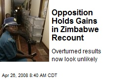 Opposition Holds Gains in Zimbabwe Recount