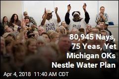 80,945 Nays, 75 Yeas, Yet Michigan OKs Nestle Water Plan