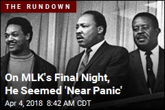 On MLK's Final Night, He Seemed 'Near Panic'