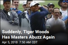 Suddenly, Tiger Woods Has Masters Abuzz Again