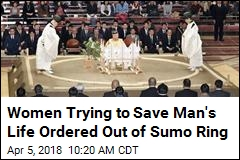 Women Trying to Save Man's Life Ordered Out of Sumo Ring