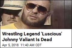 Wrestling Hall of Famer Johnny Valiant Is Dead