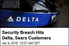 Data Breach Exposed Delta, Sears Customers