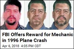 FBI Offers Reward for Mechanic in 1996 Plane Crash
