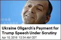Mueller Probes Ukraine Tycoon's Payment to Trump