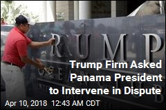 Trump Firm Asked Panama President to Intervene in Dispute