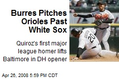 Burres Pitches Orioles Past White Sox