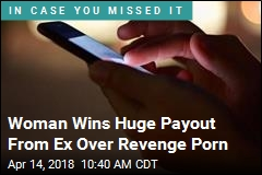 California Woman Gets Huge Payout Over Revenge Porn