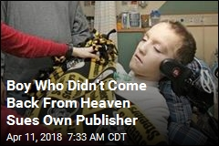 Boy Who Didn't Come Back From Heaven Sues Own Publisher