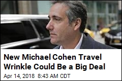 New Michael Cohen Wrinkle: Possible Trip to Prague