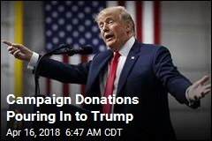 Campaign Donations Pouring In to Trump