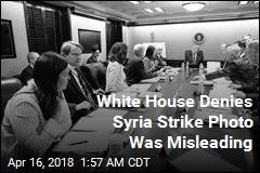White House Clarifies 'Misleading' Syria Strike Photo