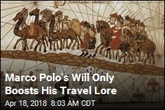 Marco Polo's Will Only Boosts His Travel Lore