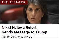 Nikki Haley's Retort Sends Message to Trump