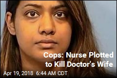 Nurse Plotted to Kill Doctor's Wife: Cops