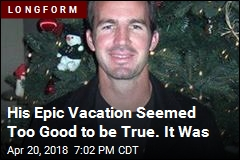 His Epic Vacation Seemed Too Good to be True. It Was