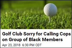 Golf Club Sorry for Calling Cops on Black Women