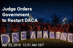 Judge: 'Capricious' Decision to End DACA Was Unlawful