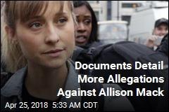 Documents Detail More Allegations Against Allison Mack
