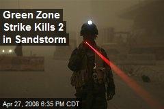 Green Zone Strike Kills 2 in Sandstorm