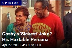 Cosby's 'Sickest' Joke? His Huxtable Persona
