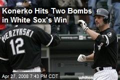 Konerko Hits Two Bombs in White Sox's Win
