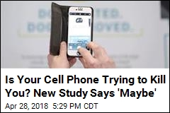 Is Your Cell Phone Trying to Kill You? New Study Says 'Maybe'