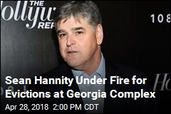 Sean Hannity Under Fire for Evictions at Georgia Complex