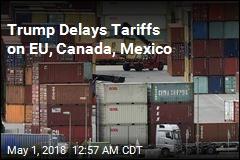 Trump Delays Tariffs on EU, Canada, Mexico