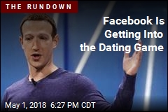 Facebook Is Getting Into the Dating Game