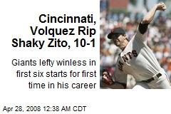 Cincinnati, Volquez Rip Shaky Zito, 10-1