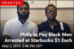 Black Men Arrested at Starbucks Have Settled With Philadelphia