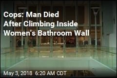 Cops: Man Died After Climbing Inside Women's Bathroom Wall