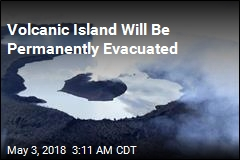 Volcano Forces Permanent Evacuation of Pacific Island