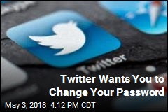 Twitter Wants You to Change Your Password