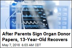 After Parents Sign Organ Donor Papers, 13-Year-Old Recovers
