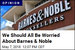 We Should All Be Worried About Barnes & Noble