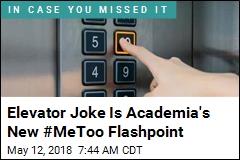 Elevator Joke Causes a Ruckus in Academia